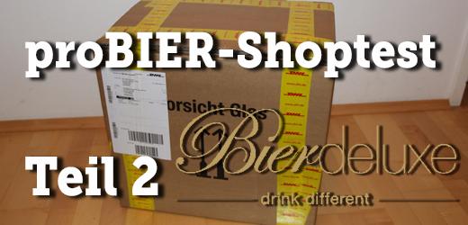 proBIER!-Shoptest Teil 2: Bier-Deluxe – D