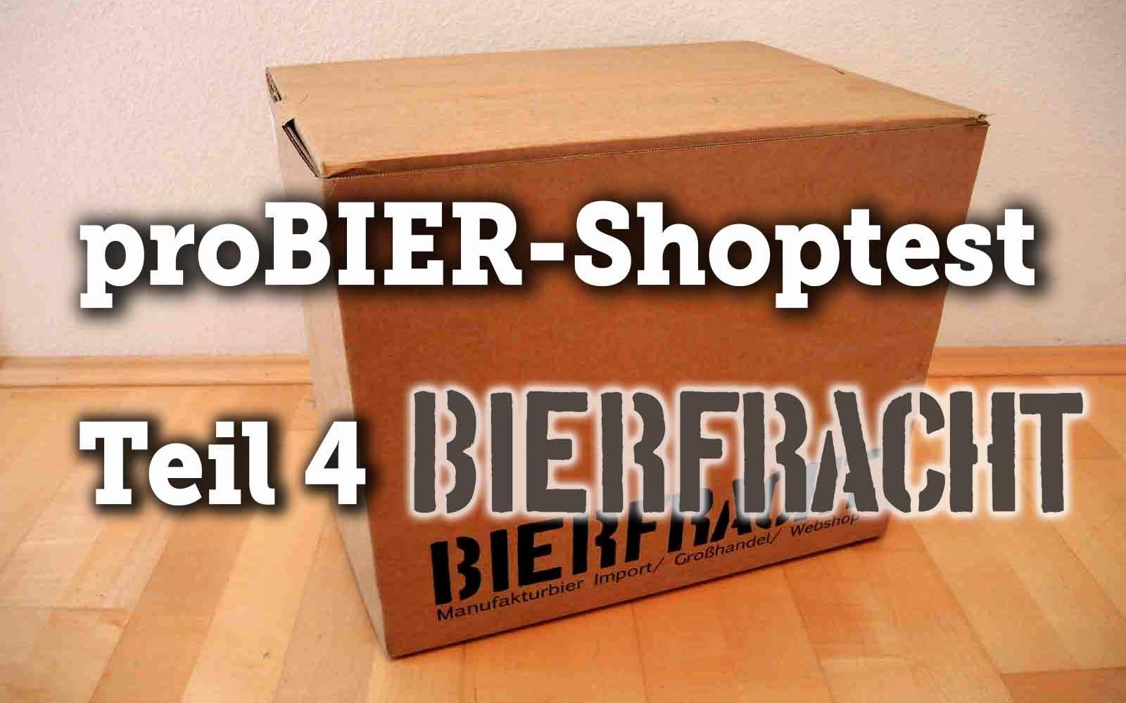 proBIER!-Shoptest Teil 4: BIERFRACHT – A