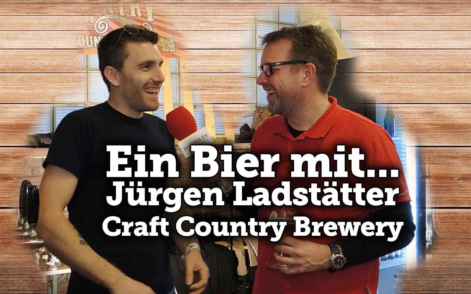 Ein Bier mit Jürgen Ladstätter – Craft Country