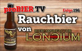 proBIER.TV – Rauchbier von Loncium | #196 | Craft Beer Review
