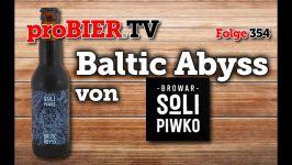 Baltic Abyss von Solipiwko | proBIER.TV – Craft Beer Review #354 [4K]