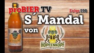 S´Mandal von Hopfenkopf   proBIER.TV – Craft Beer Review #598 [4K]