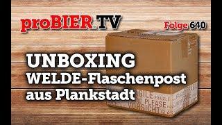 UNBOXING Welde-Flaschenpost   proBIER.TV – Craft Beer Video #640 [4K]