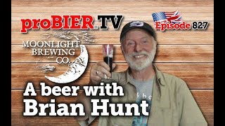 A beer with Brian Hunt of Moonlight Brewing | proBIER.TV – Craft Beer Talk #827 [4K]