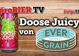 Doose Juicy von Evergrain Brewing | proBIER.TV – Craft Beer Review #919 [4K]