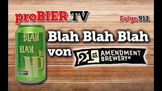 Blah Blah Blah IPA von 21st Amendment | proBIER.TV – Craft Beer Review #911 [4K]