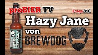 Hazy Jane von Brewdog | proBIER.TV – Craft Beer Review #910 [4K]