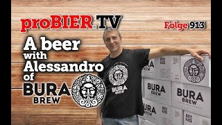 A beer with Alessandro of Bura Brew | proBIER.TV – Craft Beer Talk #913 [4K]