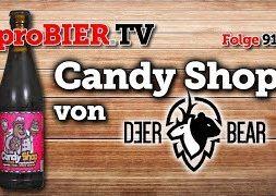 Candy Shop von Deer Bear   proBIER.TV – Craft Beer Review #917 [4K]