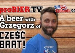 A beer with Grzegorz from Czesc Brat! | proBIER.TV – Craft Beer Review #925 [4K]