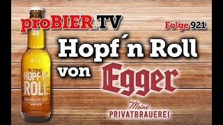 Hopf´n Roll von Egger-Bier | proBIER.TV – Craft Beer Review #921 [4K]