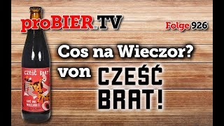 Cos na Wieczor? von Czesc Brat! | proBIER.TV – Craft Beer Review #926 [4K]