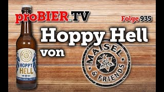 Hoppy Hell von Maisel & Friends | proBIER.TV – Craft Beer Review #935 [4K]