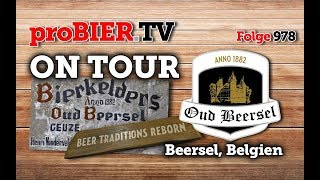 ON TOUR – Oud Beersel, Belgien | proBIER.TV – Craft Beer Tour #978 [4K]