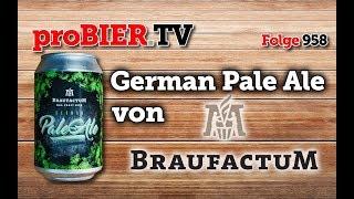 German Pale Ale von Braufactum | proBIER.TV – Craft Beer Review #958 [4K]