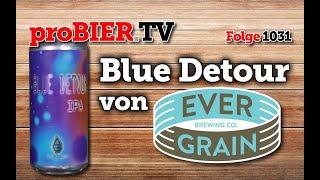 Blue Detour von Evergrain | proBIER.TV – Craft Beer Review #1031 [4K]