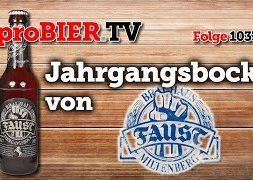Jahrgangsbock 2017 von Faust | proBIER.TV – Craft Beer Review #1033 [4K]