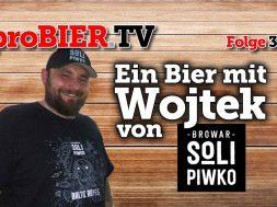 Ein Bier mit Wojtek von Solipiwko   proBIER.TV – Craft Beer Review #353 [4K]