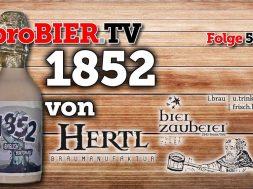 1852 reloaded – Bierzauberei & Braumanufaktur Hertl Collab