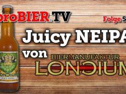 Juicy NEIPA von Loncium | proBIER.TV – Craft Beer Review #544 [4K]