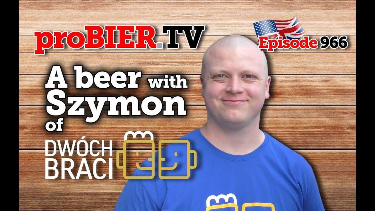 A beer with Szymon of Dwoch Braci | proBIER.TV – Craft Beer Talk #966 [4K]