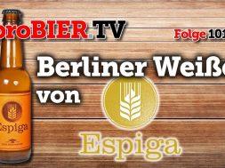 Berliner Weisse von Espiga | proBIER.TV – Craft Beer Review #1013 [4K]