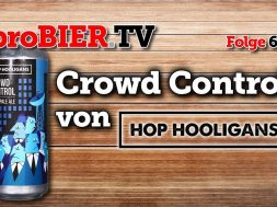 Crowd Control von Hop Hooligans | proBIER.TV – Craft Beer Review #674 [4K]