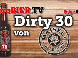 Dirty 30 von Maisel & Friends   proBIER.TV – Craft Beer Review #616 [4K]