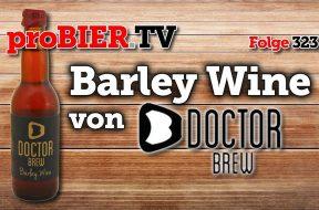 Doctor Brew – Barley Wine aus dem Brandy Fass