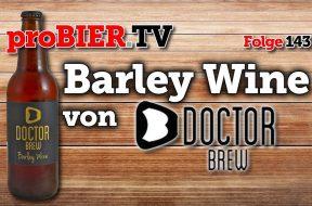 Doctor Brew – Barley Wine und der Tag ist fein