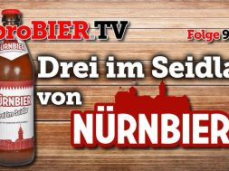 Drei im Seidla von Nürnbier | proBIER.TV – Craft Beer Review #992 [4K]