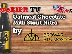 Nitro Oatmeal Chocolate Milk Stout by Browar Stu Mostow   proBIER.TV – Craft Beer Review #535 [4K]