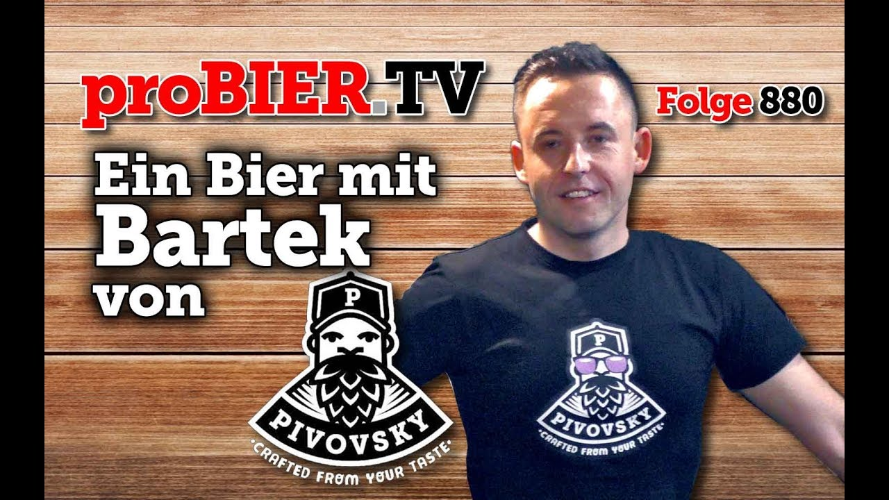 Ein Bier mit Bartek von Pivovsky   proBIER.TV – Craft Beer Talk #880 [4K]