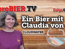 Ein Bier mit Claudia von Cloudwater   proBIER.TV – Craft Beer Talk #637 [4K]