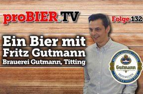 Ein Bier mit Fritz Gutmann – Weißbier Brauerei Gutmann