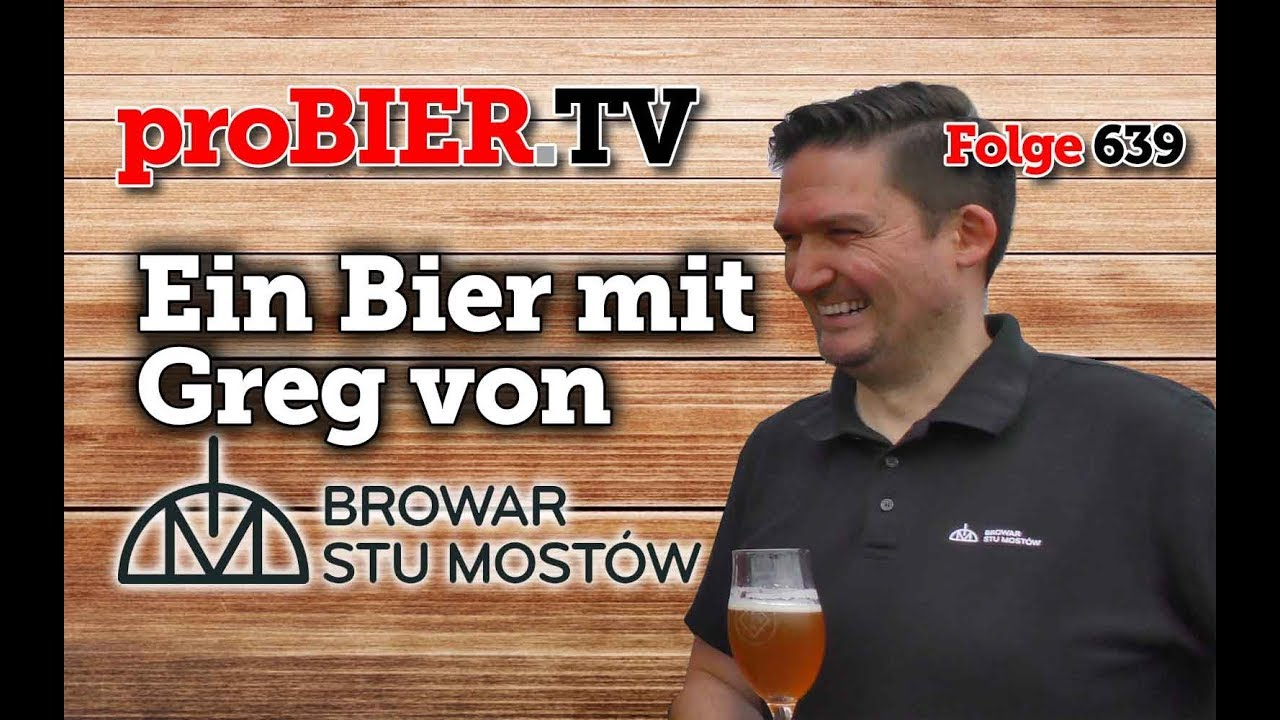 Ein Bier mit Greg von StuMostow | proBIER.TV – Craft Beer Talk #639 [4K]