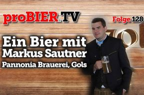 Ein Bier mit Markus Sautner – Pannonia Brauerei Gols