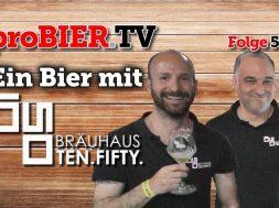 Ein Bier mit Ten Fifty Bräuhaus   proBIER.TV – Craft Beer Review #599 [4K]