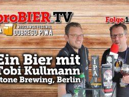 Ein Bier mit Tobi Kullmann von Stone Brewing, Berlin