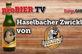 Haselbacher Zwickel gibt´s nur aus der 1.Innviertler Hausbrauerei