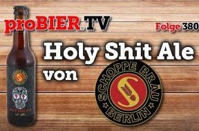 Heilige Scheiße aus Kreuzberg – Schoppes Holy Shit Ale