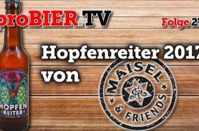 Hopfenreiter DIPA – Maisels Freundschaftssud 2017
