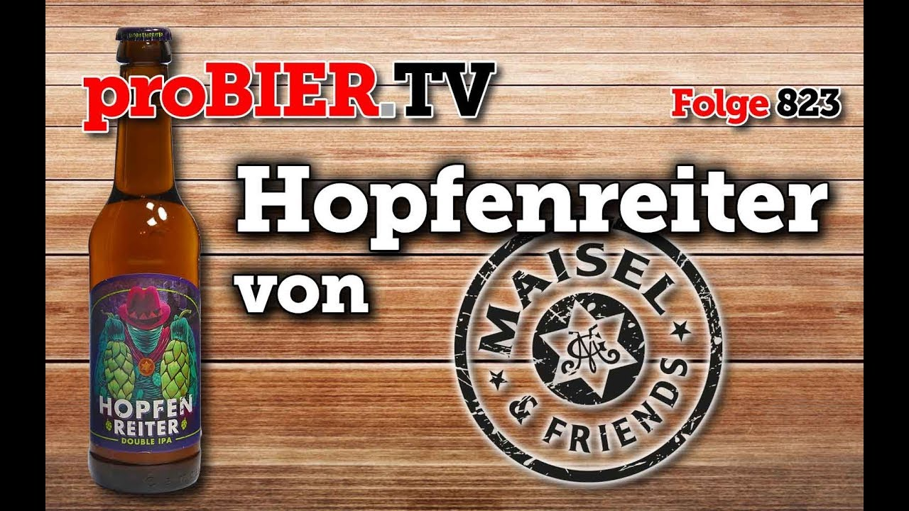 Hopfereiter 2019 von Maisel & Friends | proBIER.TV – Craft Beer Review #823 [4K]