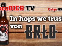 In hops we trust von BRLO | proBIER.TV – Craft Beer Review #1085 [4K]