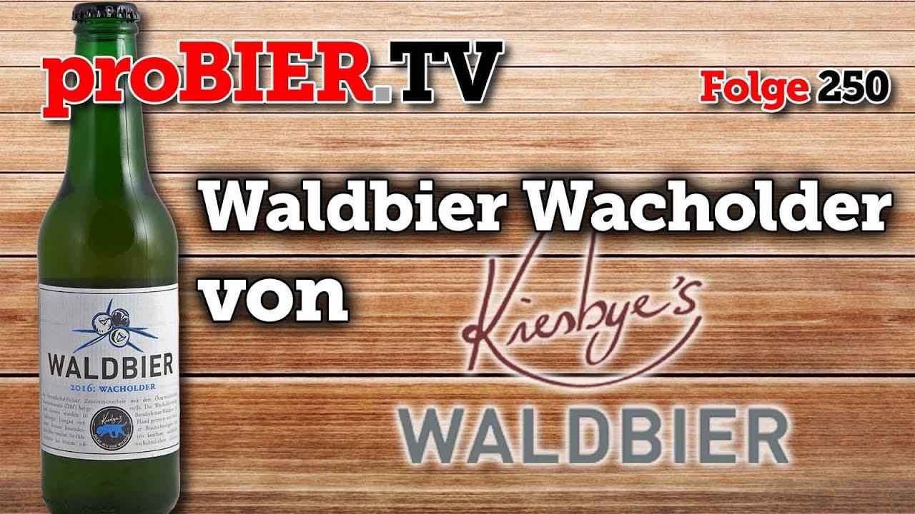 Kiesbyes Waldbier Wacholder ist 250. proBIER.TV Ausgabe
