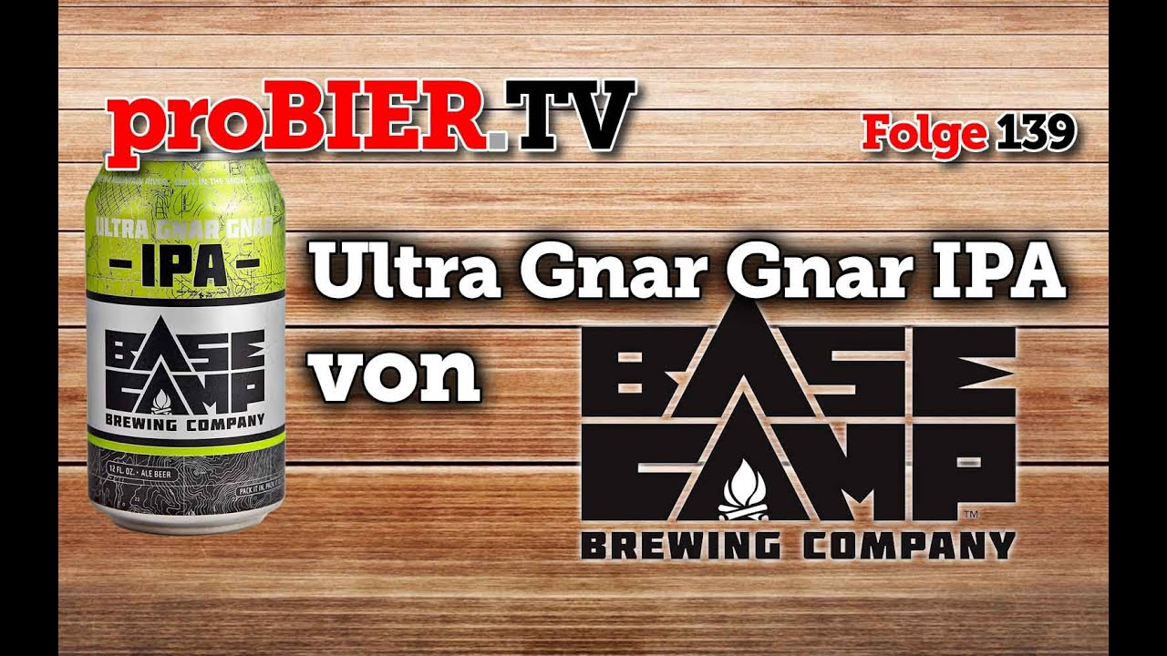 Nächste Dose: Base Camp – Ultra Gnar Gnar IPA