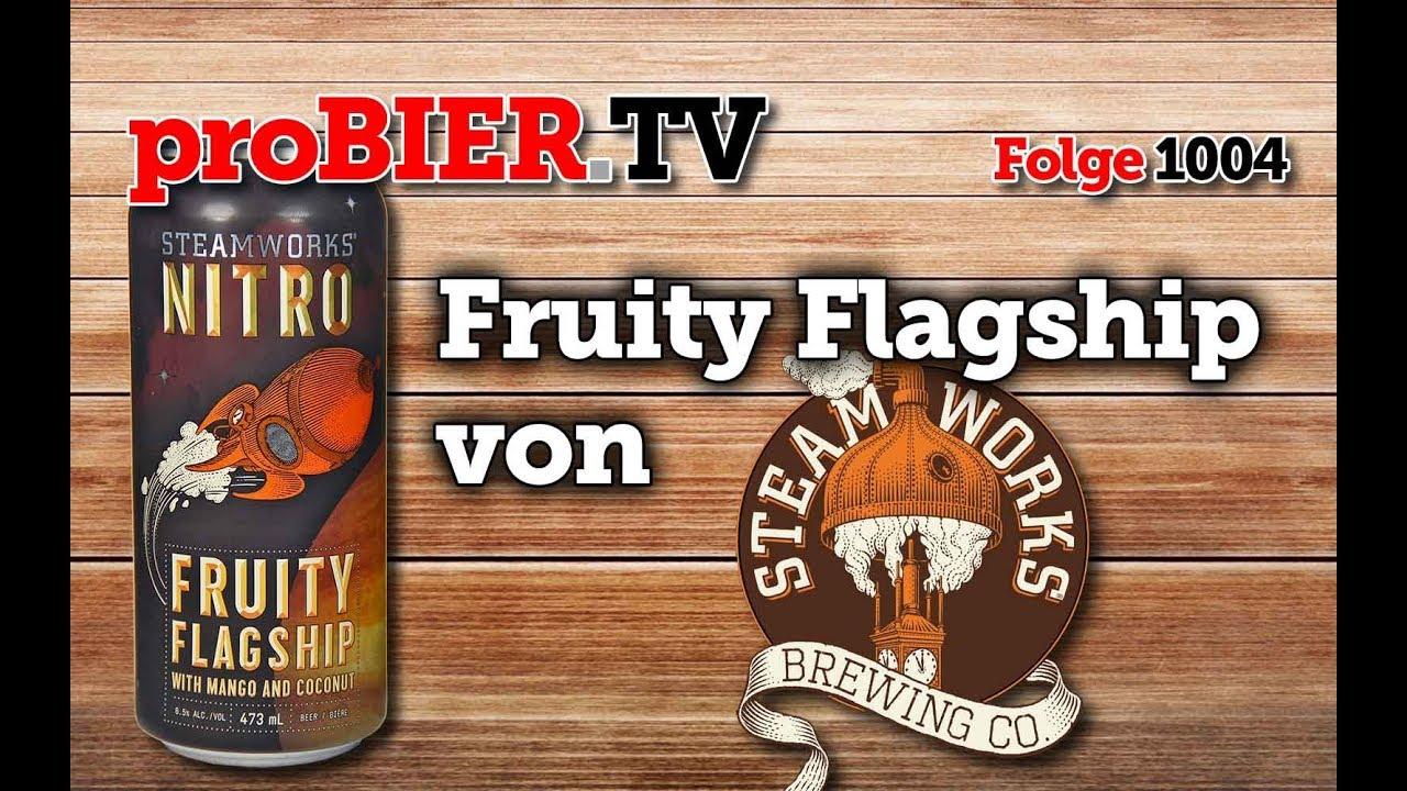 Nitro Fruity Flagship von Steamworks | proBIER.TV – Craft Beer Review #1004 [4K]