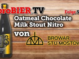 Nitro Oatmeal Chocolate Milk Stout von Browar Stu Mostow | proBIER.TV – Craft Beer Review #534 [4K]