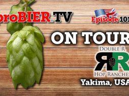 ON TOUR – Double R Hop Farm, Yakima | proBIER.TV – Craft Beer Video #1018 [4K]