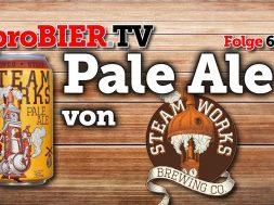 Pale Ale unter Volldampf – Steamworks!